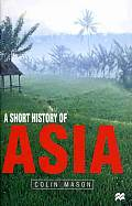 Short History of Asia : Stone Age To 2000 Ad (00 - Old Edition) Cover