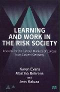 Learning and Work in the Risk Society: Lessons for the Labour Markets of Europe from Eastern Germany