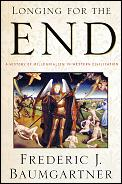 Longing for the End: A History of Millennialism in Western Civilization Cover