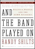 And the Band Played on: Politics, People, and the AIDS Epidemic (Stonewall Inn Editions) Cover