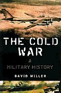 Cold War A Military History