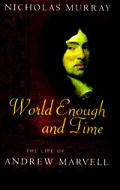 World Enough and Time: The Life of Andrew Marvell (Us)