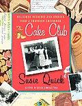 Cake Club Delicious Desserts & Stories
