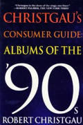 Christgaus Consumer Guide Albums Of The 90s