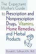 Expectant Mothers Guide To Prescription & Non