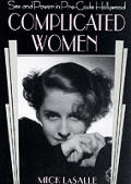Complicated Women Sex & Power In Pre Code Hollywood
