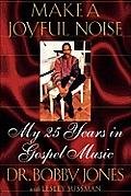 Make a Joyful Noise My 25 Years in Gospel Music