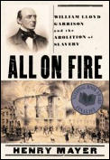 All on Fire: William Lloyd Garrison and the Abolition of Slavery Cover