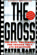 Gross The Hits The Flops The Summer That Ate Hollywood