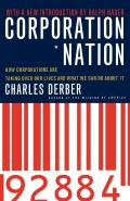 Corporation Nation: How Corporations Are Taking Over Our Lives and What We Can Do about It