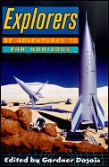 Explorers: SF Adventures To Far Horizons by Gardner Dozois