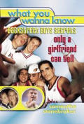 What You Wanna Know Backstreet Boys Secrets Only a Girlfriend Can Tell