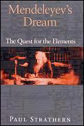 Mendeleyevs Dream The Quest For The Elem