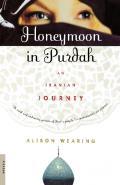 Honeymoon In Purdah An Iranian Journey