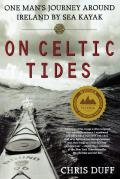 On Celtic Tides: One Man's Journey Around Ireland by Sea Kayak Cover