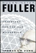 Buckminster Fuller:  Anthology for the New Millennium