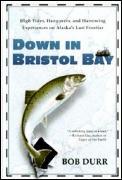 Down In Bristol Bay High Tides Hangovers & Harrowing Experiences on Alaskas Last Frontier