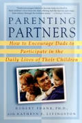 Parenting Partners How To Encourage Dads