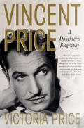 Vincent Price A Daughters Biography