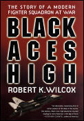 Black Aces High The Story of a Modern Fighter Squadron at War
