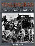 Stalingrad: The Infernal Cauldron, 1942-1943