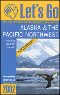 Lets Go Alaska & The Pacific Northwest 2002
