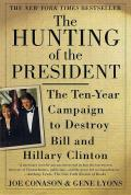 The Hunting of the President: The Ten-Year Campaign to Destroy Bill and Hillary Clinton Cover