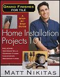 Grand Finishes for Tile: Home Installation Projects 101