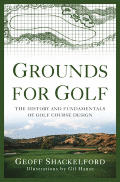 Grounds for Golf The History & Fundamentals of Golf Course Design