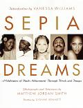 Sepia Dreams A Celebration Of Black Achi