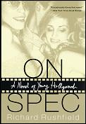 On Spec A Novel Of Young Hollywood