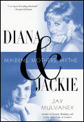 Diana & Jackie Maidens Mothers Myths