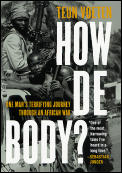 How de Body One Mans Terrifying Journey Through an African War