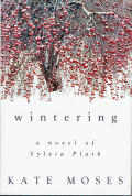 Wintering A Novel Of Sylvia Plath