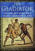 Gladiator Secret History Of Romes