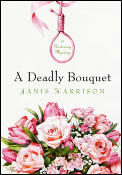 Deadly Bouquet a Gardening Mystery