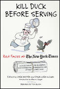 Kill Duck Before Serving Red Faces At the New York Times a Collection of the Newpapers Most Interesting Embarrassing & Off Beat Corrections