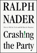 Crashing the Party: How to Tell the Truth and Still Run for President Cover