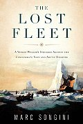 The Lost Fleet: A Yankee Whaler's Struggle Against the Confederate Navy and Arctic Disaster