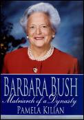 Barbara Bush Matriarch Of A Dynasty