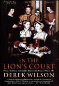 In the Lions Court Power Ambition & Sudden Death in the Reign of Henry VIII