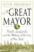 Great Mayor Fiorello La Guardia & The