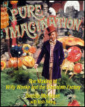 Pure Imagination The Making of Willy Wonka & the Chocolate Factory