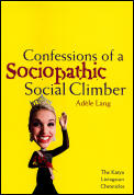 Confessions Of A Sociopathic Social Clim