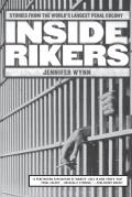 Inside Rikers Stories from the Worlds Largest Penal Colony
