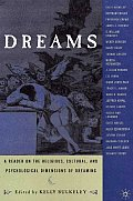 Dreams A Reader on Religious Cultural & Psychological Dimensions of Dreaming