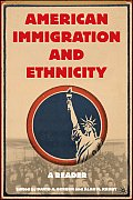 American Immigration & Ethnicity A Reader