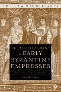 Representations of Early Byzantine Empresses: Image and Empire (New Middle Ages)