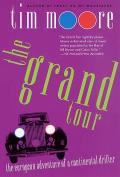 Grand Tour The European Adventure of a Continental Drifter