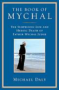 Book of Mychal The Surprising Life & Heroic Death of Father Mychal Judge